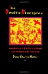 The Devil's Disciples: The Makers of the Salem Witchcraft Trials - Peter Charles Hoffer