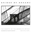 Bridge of Dreams: The Rebirth of the Brooklyn Bridge - Burhan Dogancay, Phillip Lopate