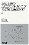 Risk-Based Decisionmaking in Water Resources X: Proceedings of the Tenth Conference, November 3-8, 2002, Santa Barbara, California - Yacov Y. Haimes, Eugene Z. Stakhiv