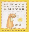 25 Ways to Cook a Mouse: For the Gourmet Cat - Orson Bean