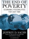 End of Poverty: Economic Possibilities for Our Time (Audio) - Jeffrey D. Sachs, Bono, Malcolm Hillgartner