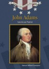 John Adams: American Patriot - Samuel Willard Crompton