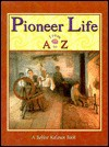 Pioneer Life from A to Z - Bobbie Kalman