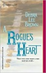 A Rogue's Heart - Debra Lee Brown