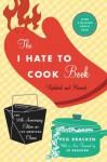The I Hate to Cook Book: 50th Anniversary Edition - Peg Bracken, Johanna Bracken