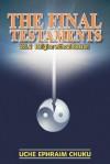 The Final Testaments: Vol.2 - Religion Without Reason - Uche Ephraim Chuku
