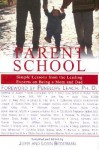Parent School: Simple Lessons from the Leading Experts on Being a Mom & Dad - Jerry Biederman, Penelope Leach