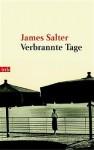 Verbrannte Tage : Erinnerung - James Salter, Beatrice Howeg