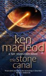 The Stone Canal: Book Two: The Fall Revolution Series - Ken MacLeod