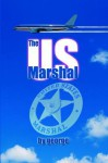The Us Marshal - Mike George Jr., Publish America