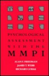Psychological Assessment with the MMPI - Alan F. Friedman, David Nichols, Richard Lewak