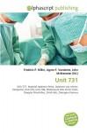 Unit 731 - Agnes F. Vandome, John McBrewster, Sam B Miller II