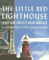 The Little Red Lighthouse and the Great Gray Bridge [With Hardcover Book] - Hildegarde Hoyt Swift