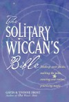 The Soliltary Wiccan's Bible - GAVIN, Yvonne Frost
