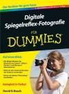 Digitale Spiegelreflex-Fotografie Fur Dummies - David D. Busch
