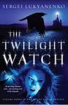 The Twilight Watch - Sergei Lukyanenko, Andrew Bromfield