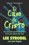 The Case for Christ - Student Edition: Personal investigation of a Journalist about Jesus - Lee Strobel, Jane Vogel