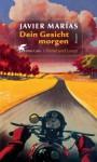 Dein Gesicht morgen / Fieber und Lanze (German Edition) - Javier Marías, Elke Wehr