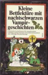 Kleine Bettlektüre Mit Nachtschwarzen Vampirgeschichten - Ursula Gail