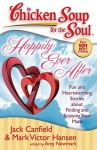 Chicken Soup for the Soul: Happily Ever After: Fun and Heartwarming Stories about Finding and Enjoying Your Mate - Jack Canfield, Mark Victor Hansen, Amy Newmark