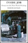 Inside Job: Essays on the New Work Writing - Tom Wayman