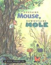 Upstairs Mouse, Downstairs Mole (A Mouse and Mole Story) - Wong Herbert Yee