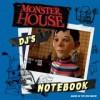 DJ's Notebook (Monster House) - Tom Mason, Dan Danko