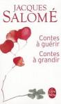 Contes à guérir, contes à grandir - Jacques Salomé