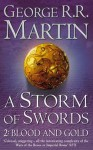 A Storm of Swords: Blood and Gold - George R.R. Martin