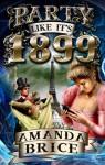 Party Like It's 1899 - Amanda Brice