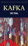 The Trial (Wordsworth Classics of World Literature) - Franz Kafka, John Williams