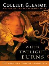 When Twilight Burns - Colleen Gleason