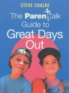 Parentalk Gde to Great Days Out - Steve Chalke