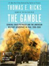 The Gamble: General David Petraeus & the American Military Adventure in Iraq 2006-08 (MP3 Book) - Thomas E. Ricks, James Lurie