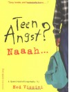 Teen Angst? Naaah: A Quasi-Autobiography - Ned Vizzini