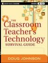 The Classroom Teacher's Technology Survival Guide - Doug Johnson