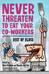 Never Threaten to Eat Your Co-Workers: Best of Blogs - Alan Graham, Bonnie Burton