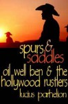 Oil Well Ben and the Hollywood Rustlers - Lucius Parhelion