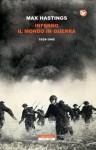 Inferno. Il mondo in guerra 1939-1945 (I Colibrì) (Italian Edition) - Max Hastings, Roberto Serrai