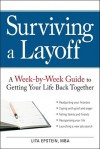 Surviving a Layoff: A Week-By-Week Guide to Getting Your Life Back Together - Lita Epstein, Peter Archer