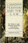 Canadian Feminism and the Law: The Women's Legal Education Fund and the Pursuit of Equality - Sherene H. Razack