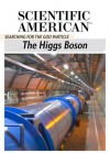 The Higgs Boson: Searching for the God Particle - Editors of Scientific American Magazine