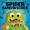 Spider Sandwiches - Claire Freedman, Sue Hendra