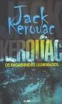 Os Vagabundos Iluminados - Jack Kerouac, Ana Ban