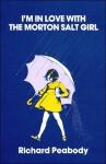 I'm in love with Morton salt girl (A Gargoyle book) - Richard Peabody
