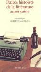 Petites histoires de la littérature américaine - Alberto Manguel