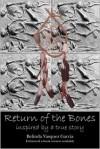 Return of the Bones - Belinda Vasquez Garcia