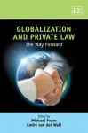 Globalization and Private Law: The Way Forward - Michael Faure