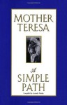 A Simple Path: 1 - Mother Teresa