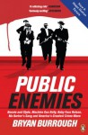 Public Enemies : The True Story of America's Greatest Crime Wave - Bryan Burrough